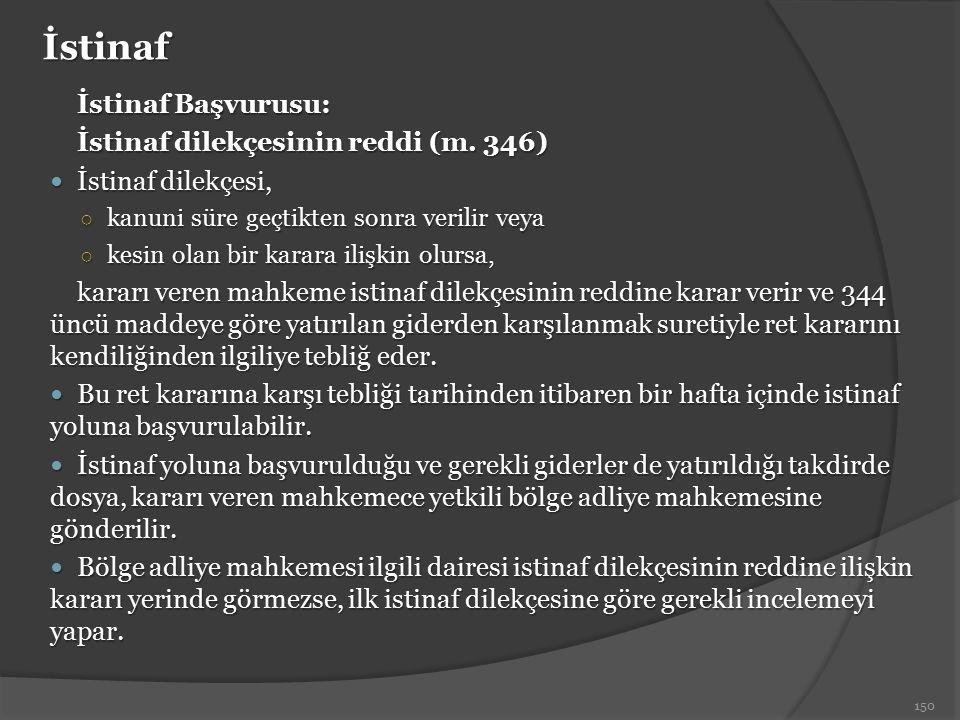 İstinaf İstinaf Başvurusu: İstinaf dilekçesinin reddi (m. 346)