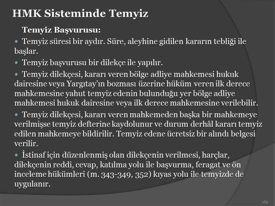 HMK Sisteminde Temyiz Temyiz Başvurusu: