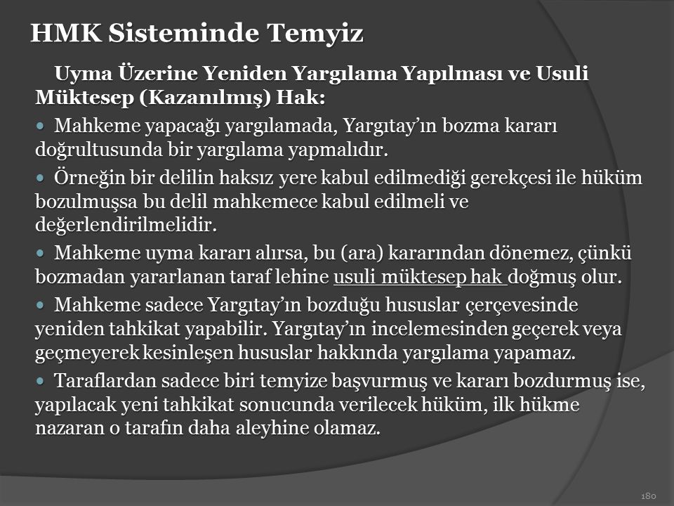 HMK Sisteminde Temyiz Uyma Üzerine Yeniden Yargılama Yapılması ve Usuli Müktesep (Kazanılmış) Hak: