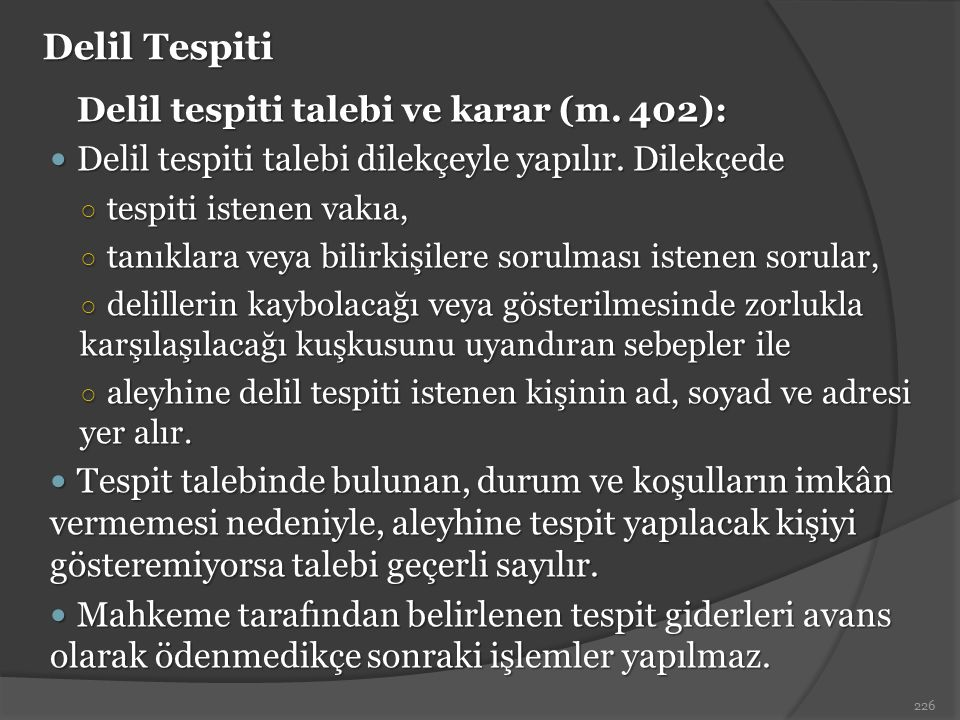 Delil Tespiti Delil tespiti talebi ve karar (m. 402):