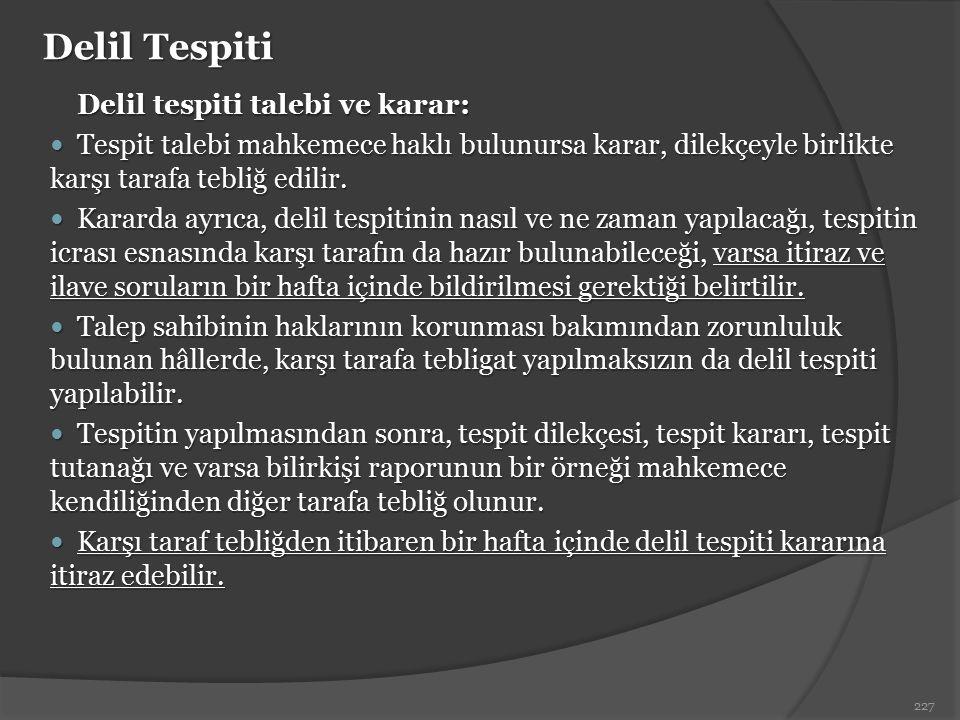 Delil Tespiti Delil tespiti talebi ve karar: