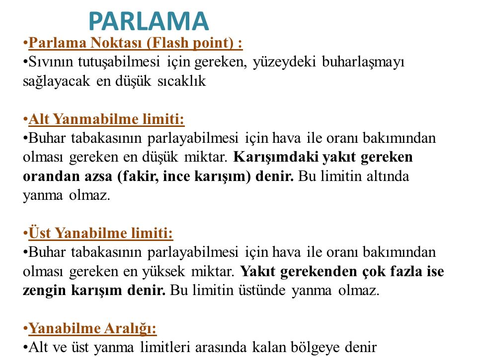 PARLAMA Parlama Noktası (Flash point) :
