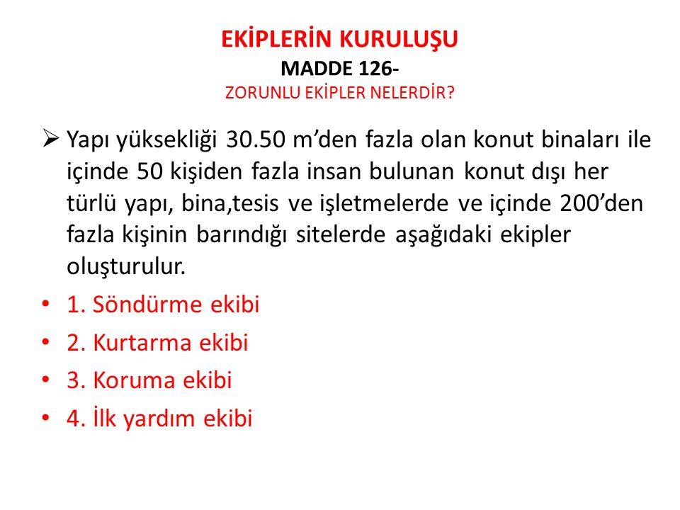 EKİPLERİN KURULUŞU MADDE 126- ZORUNLU EKİPLER NELERDİR