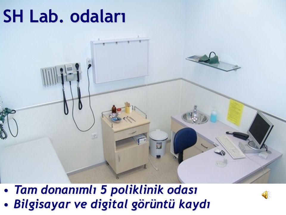 SH Lab. odaları Tam donanımlı 5 poliklinik odası