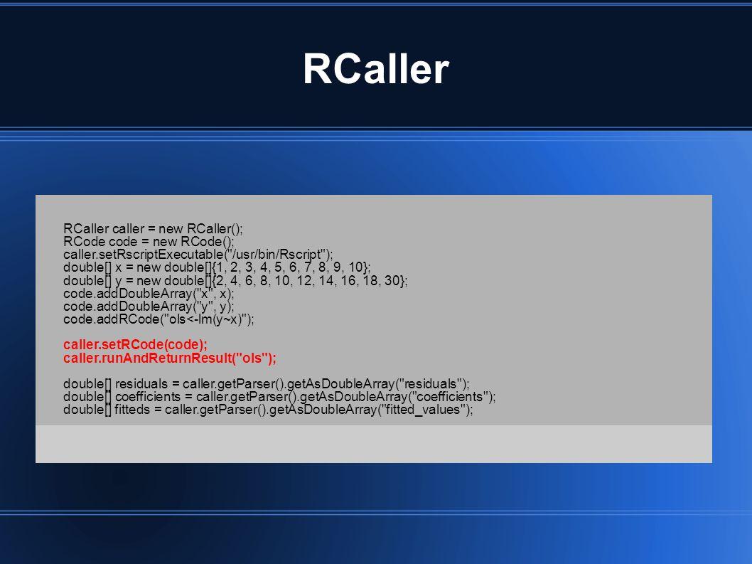 RCaller RCaller caller = new RCaller(); RCode code = new RCode();