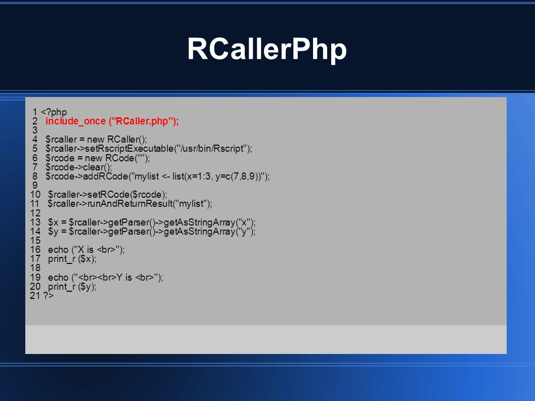 RCallerPhp 1 < php 2 include_once ( RCaller.php ); 3