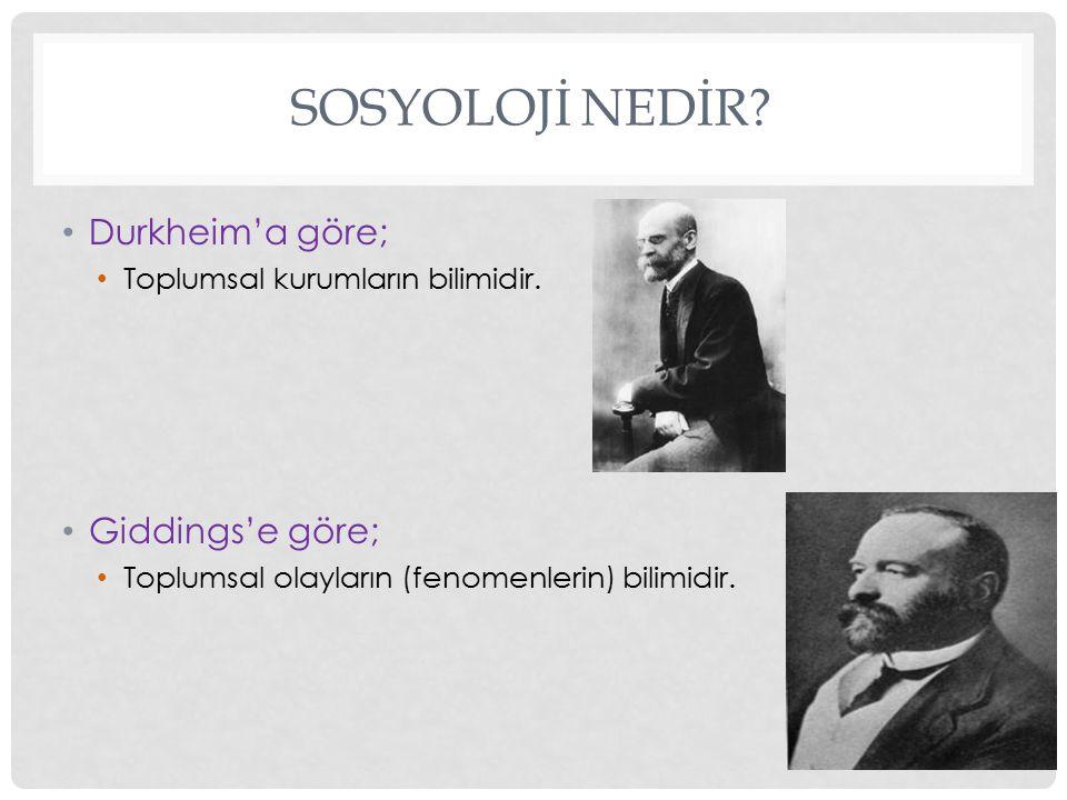 Sosyolojİ Nedİr Durkheim'a göre; Giddings'e göre;