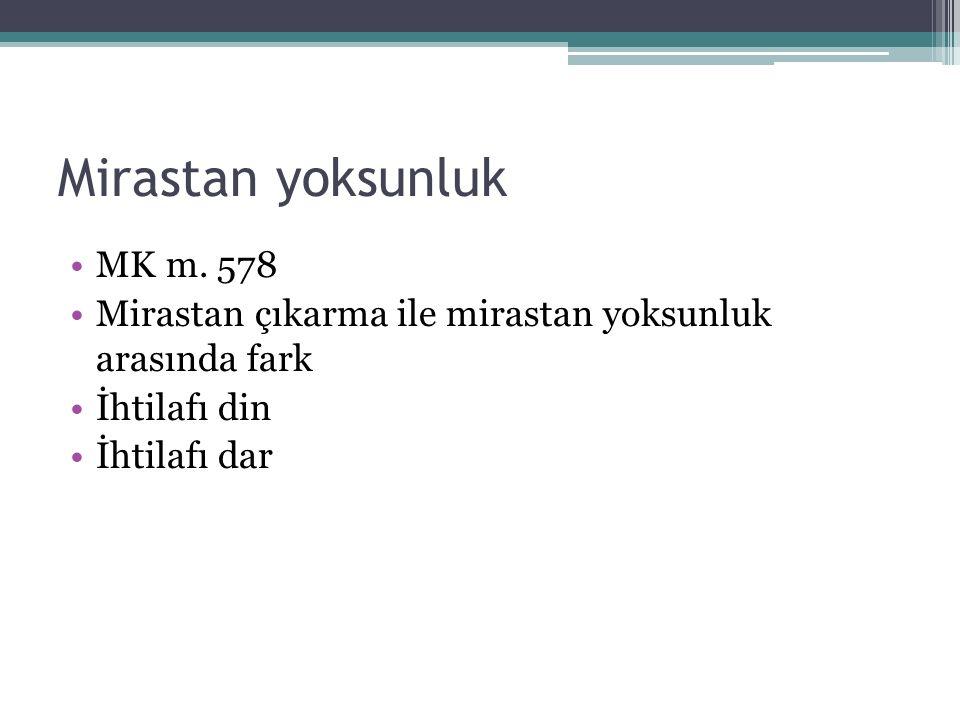 Mirastan yoksunluk MK m. 578