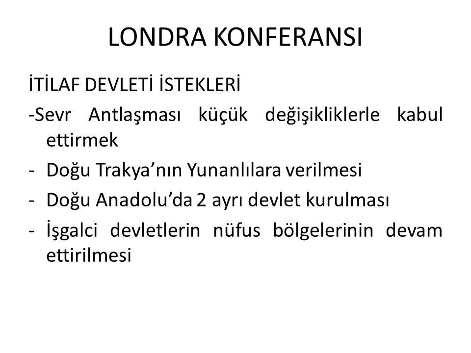 LONDRA KONFERANSI İTİLAF DEVLETİ İSTEKLERİ