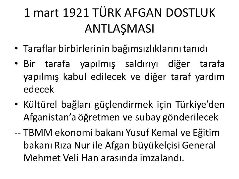 1 mart 1921 TÜRK AFGAN DOSTLUK ANTLAŞMASI