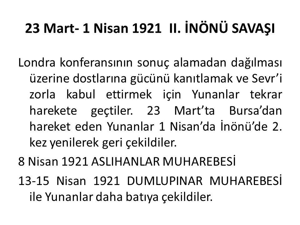 23 Mart- 1 Nisan 1921 II. İNÖNÜ SAVAŞI