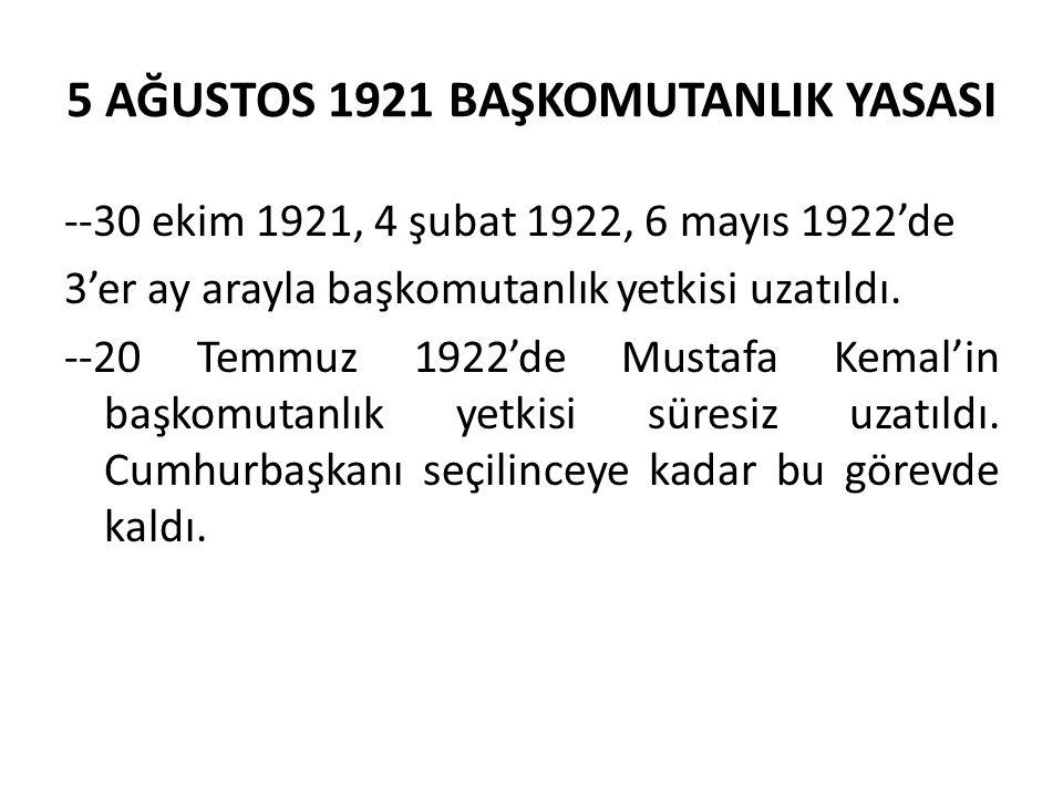 5 AĞUSTOS 1921 BAŞKOMUTANLIK YASASI