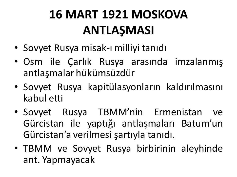 16 MART 1921 MOSKOVA ANTLAŞMASI