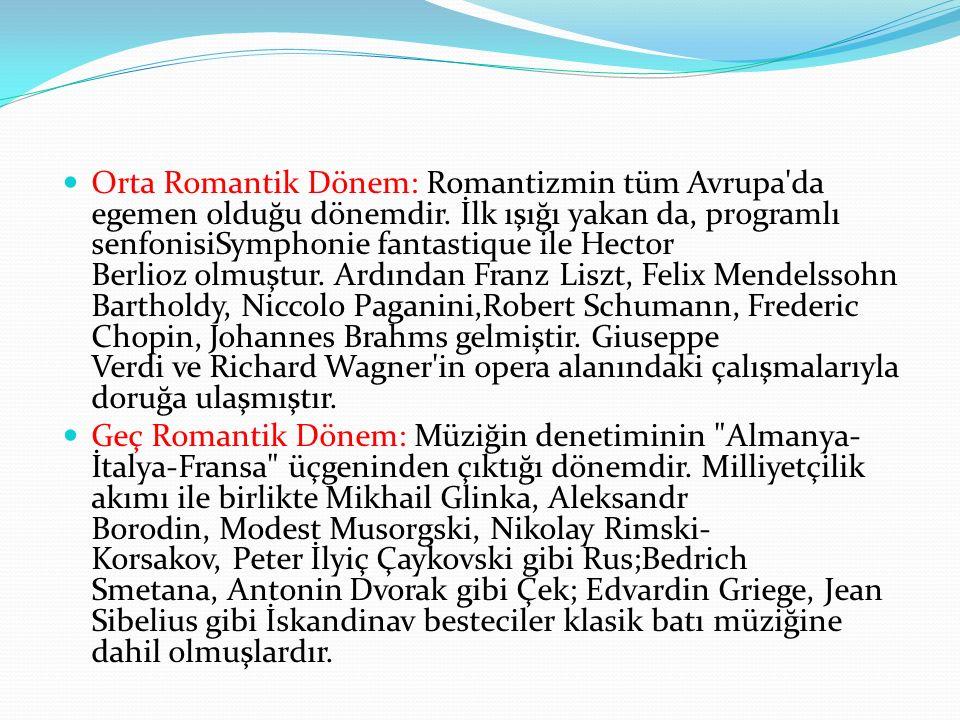 Orta Romantik Dönem: Romantizmin tüm Avrupa da egemen olduğu dönemdir