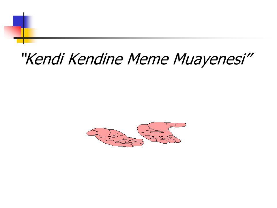 Kendi Kendine Meme Muayenesi''