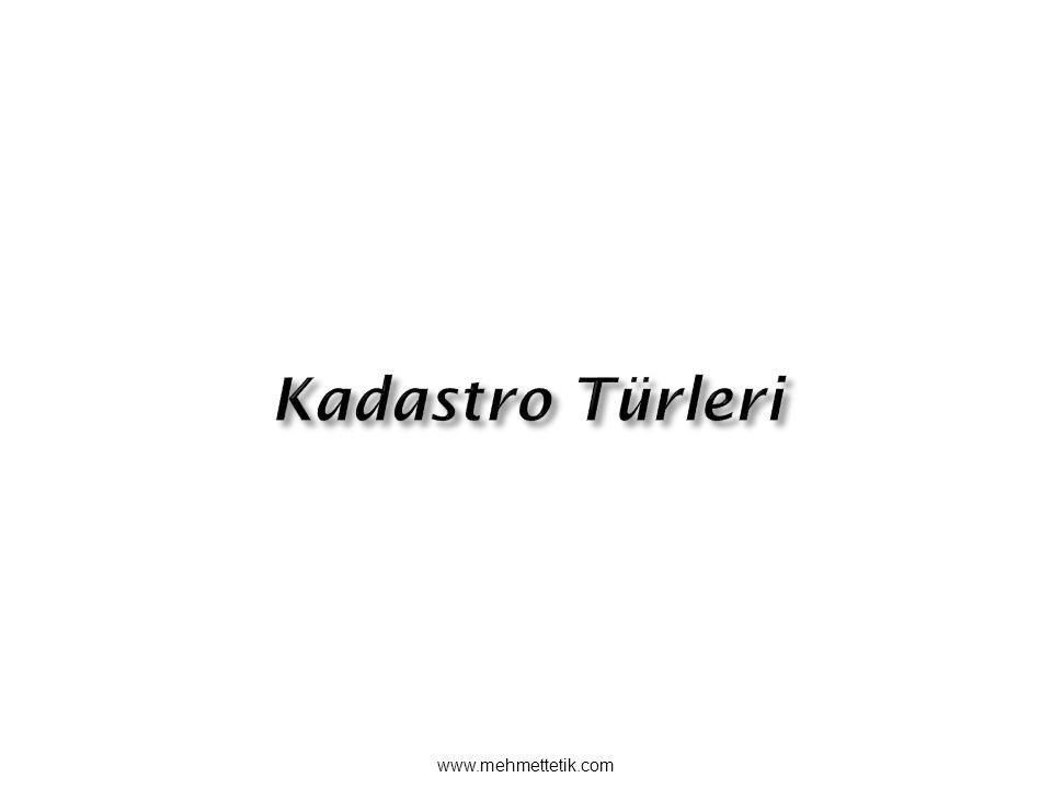 Kadastro Türleri www.mehmettetik.com