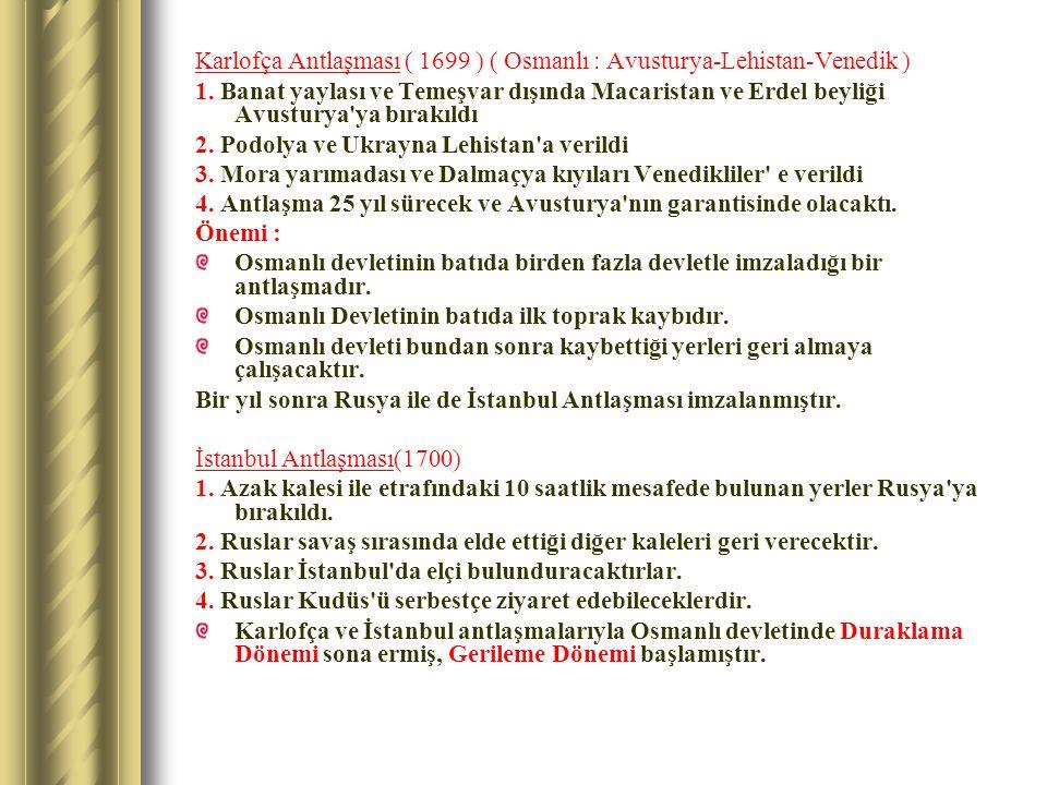 Karlofça Antlaşması ( 1699 ) ( Osmanlı : Avusturya-Lehistan-Venedik )