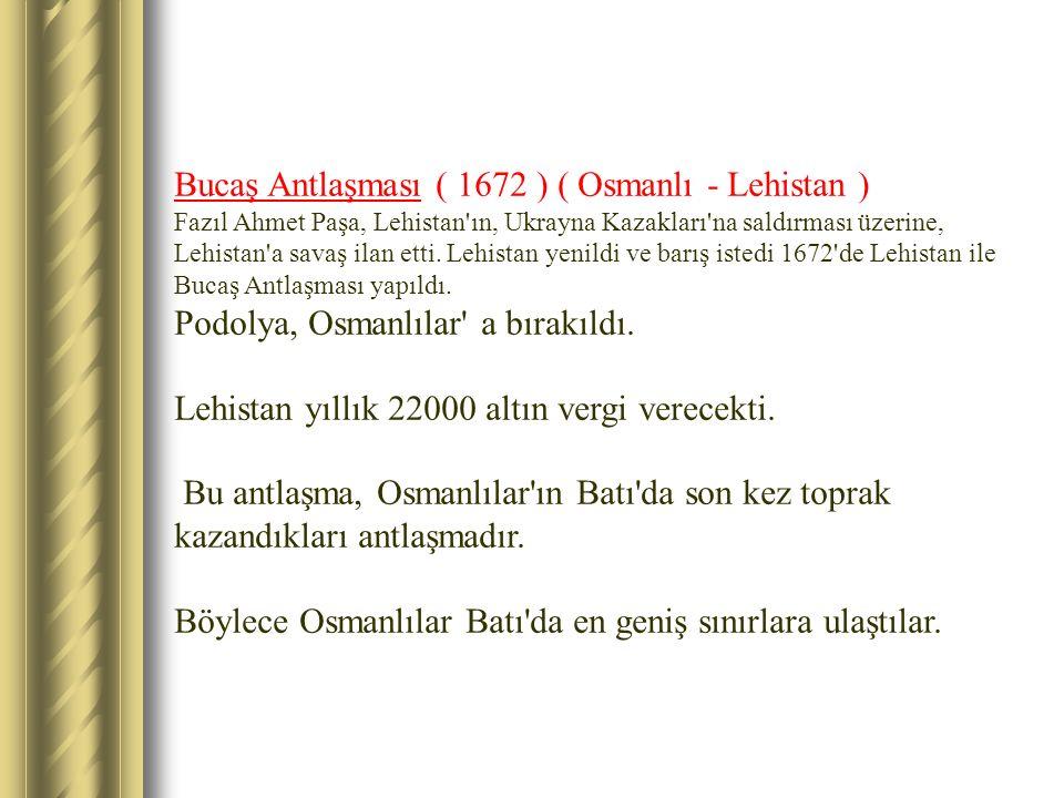 Bucaş Antlaşması ( 1672 ) ( Osmanlı - Lehistan )