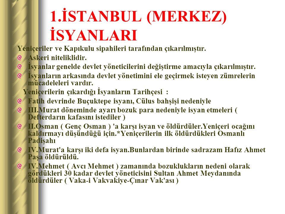 1.İSTANBUL (MERKEZ) İSYANLARI