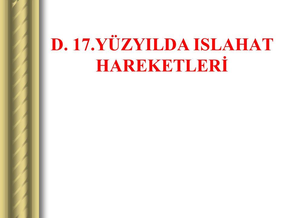D. 17.YÜZYILDA ISLAHAT HAREKETLERİ