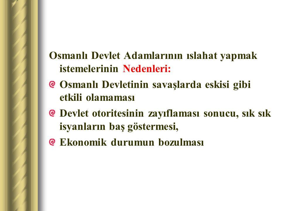 Osmanlı Devlet Adamlarının ıslahat yapmak istemelerinin Nedenleri: