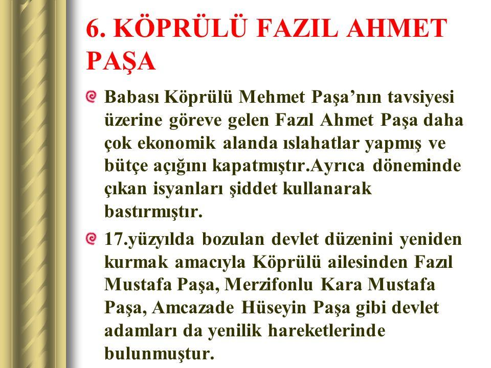6. KÖPRÜLÜ FAZIL AHMET PAŞA