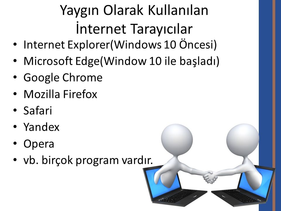 Yaygın Olarak Kullanılan İnternet Tarayıcılar