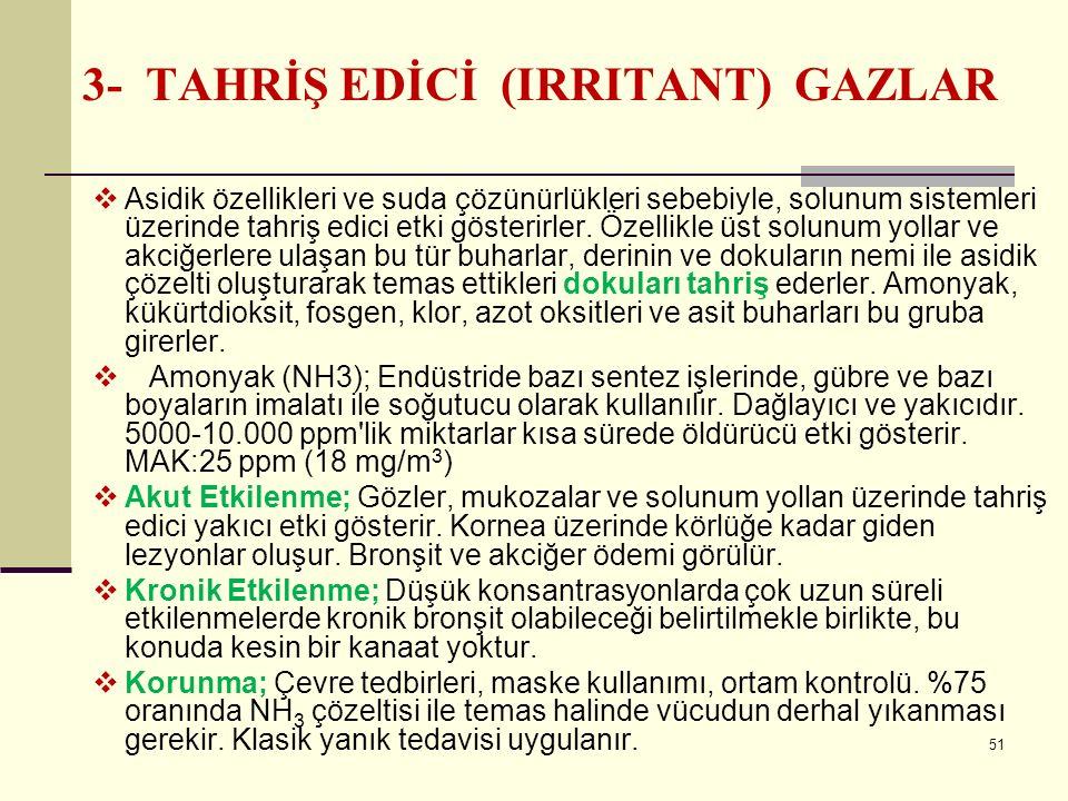 3- TAHRİŞ EDİCİ (IRRITANT) GAZLAR