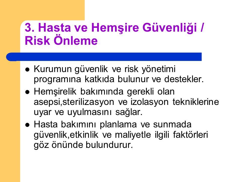 3. Hasta ve Hemşire Güvenliği / Risk Önleme