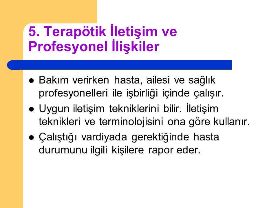 5. Terapötik İletişim ve Profesyonel İlişkiler