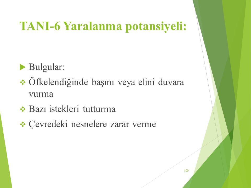 TANI-6 Yaralanma potansiyeli: