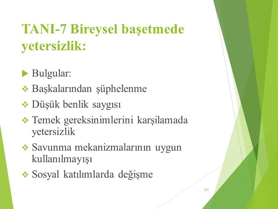 TANI-7 Bireysel başetmede yetersizlik: