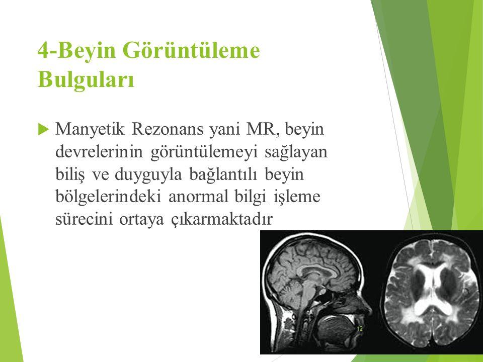 4-Beyin Görüntüleme Bulguları