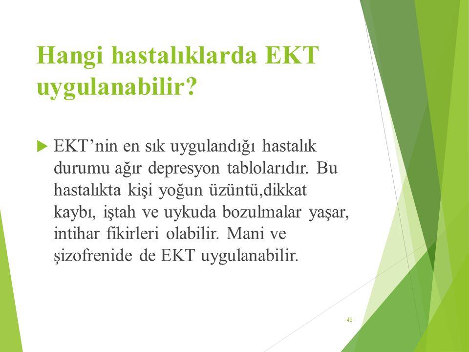 Hangi hastalıklarda EKT uygulanabilir