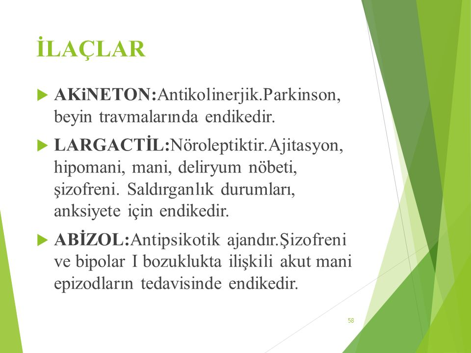 İLAÇLAR AKiNETON:Antikolinerjik.Parkinson, beyin travmalarında endikedir.
