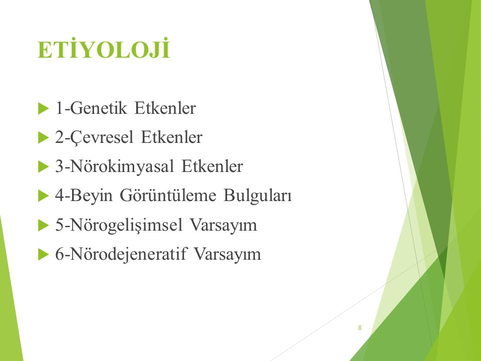 ETİYOLOJİ 1-Genetik Etkenler 2-Çevresel Etkenler
