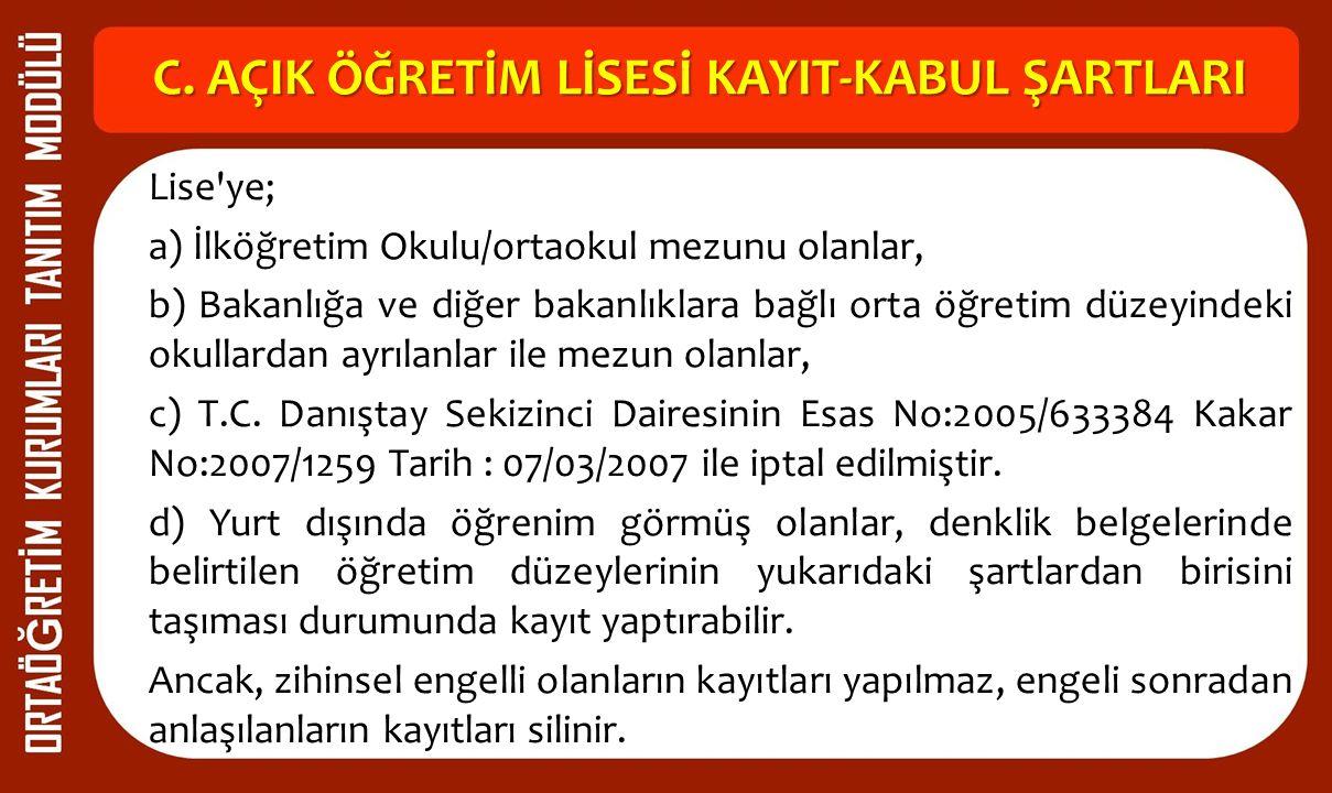 C. AÇIK ÖĞRETİM LİSESİ KAYIT-KABUL ŞARTLARI