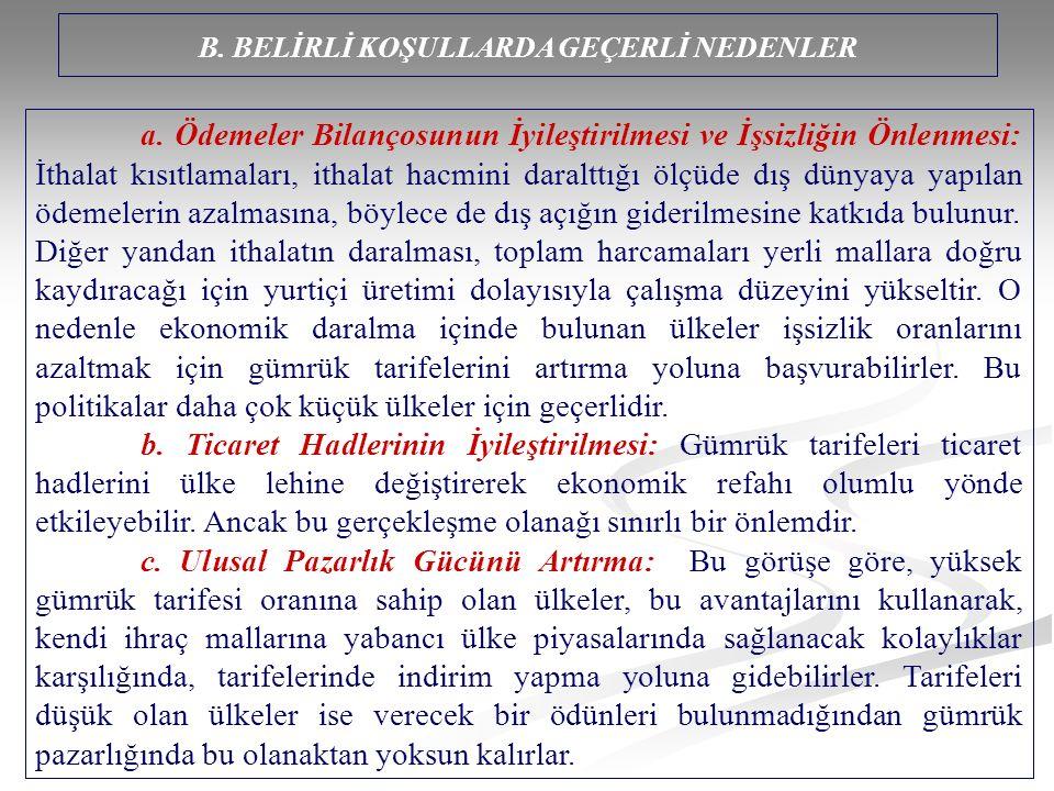 B. BELİRLİ KOŞULLARDA GEÇERLİ NEDENLER