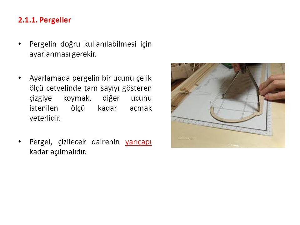 2.1.1. Pergeller Pergelin doğru kullanılabilmesi için ayarlanması gerekir.