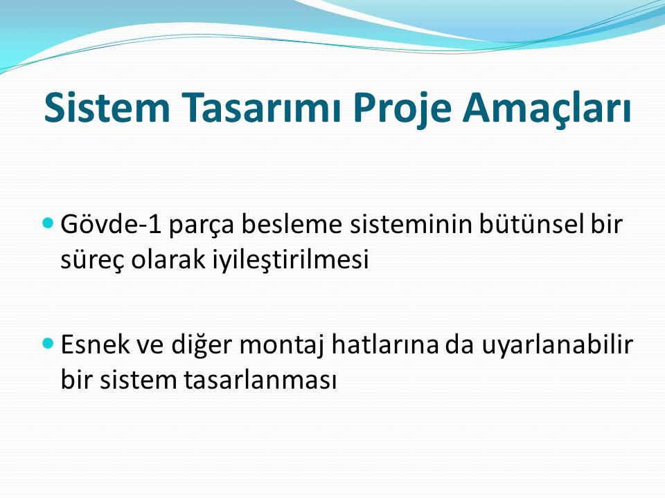 Sistem Tasarımı Proje Amaçları
