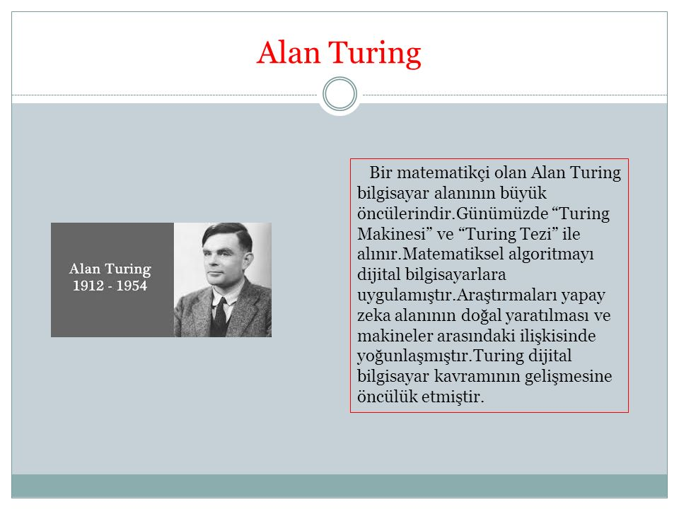 Alan Turing Bir matematikçi olan Alan Turing