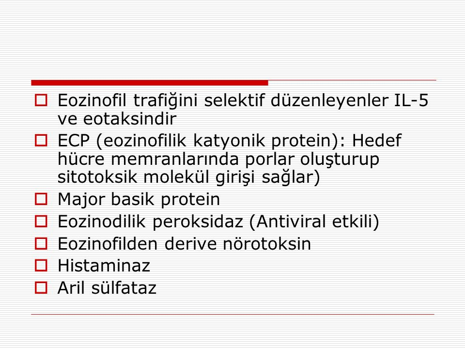 Eozinofil trafiğini selektif düzenleyenler IL-5 ve eotaksindir