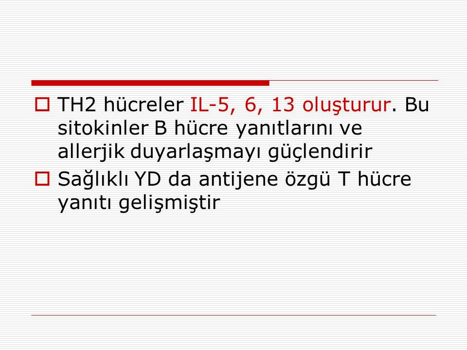 TH2 hücreler IL-5, 6, 13 oluşturur