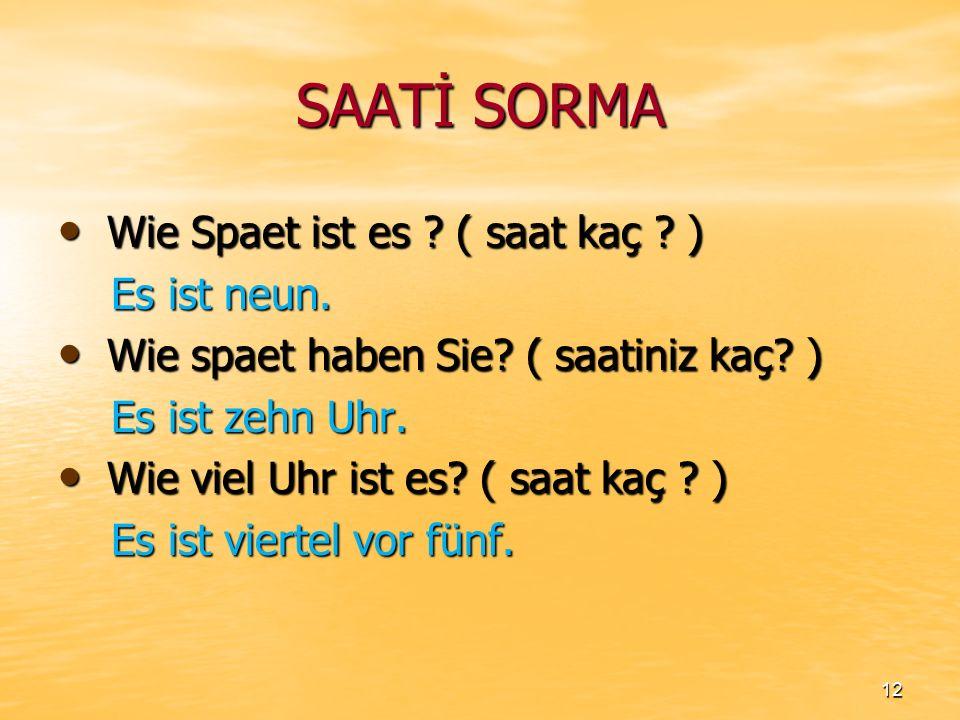 SAATİ SORMA Wie Spaet ist es ( saat kaç ) Es ist neun.