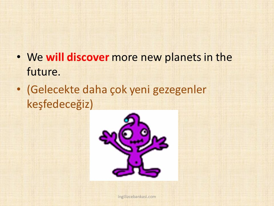 We will discover more new planets in the future.