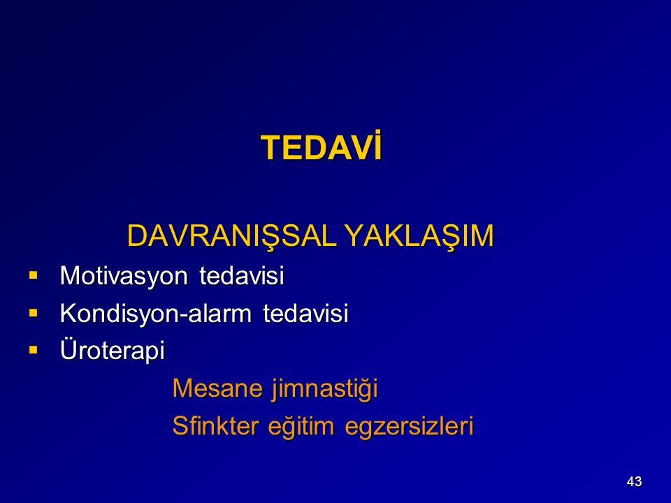 TEDAVİ DAVRANIŞSAL YAKLAŞIM Motivasyon tedavisi