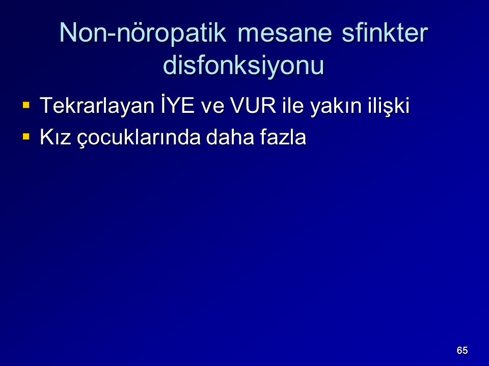 Non-nöropatik mesane sfinkter disfonksiyonu
