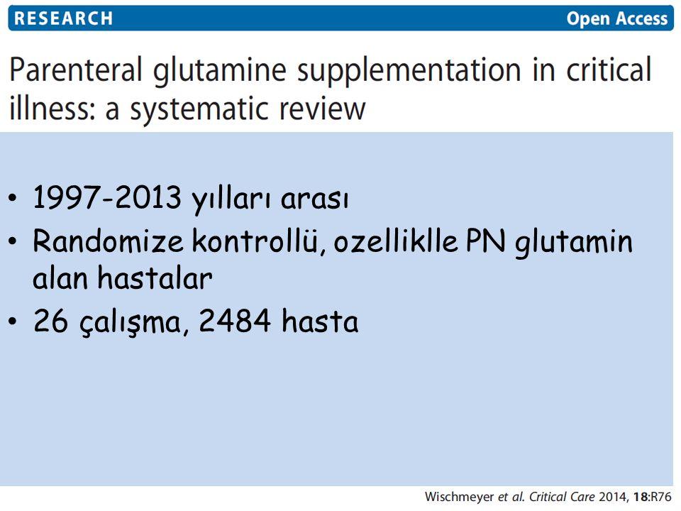 1997-2013 yılları arası Randomize kontrollü, ozelliklle PN glutamin alan hastalar.