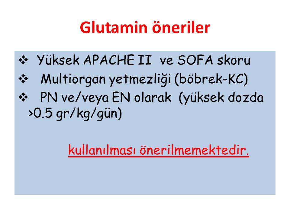 Glutamin öneriler Yüksek APACHE II ve SOFA skoru