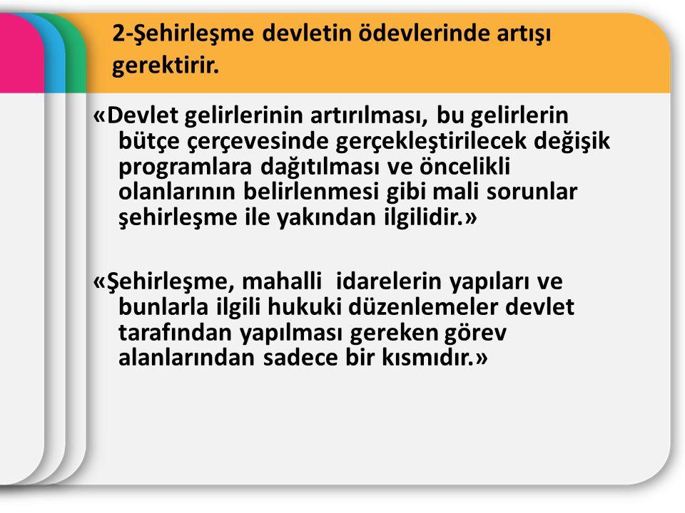 2-Şehirleşme devletin ödevlerinde artışı gerektirir.
